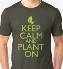 Keep Calm and Plant On Unisex T-Shirt