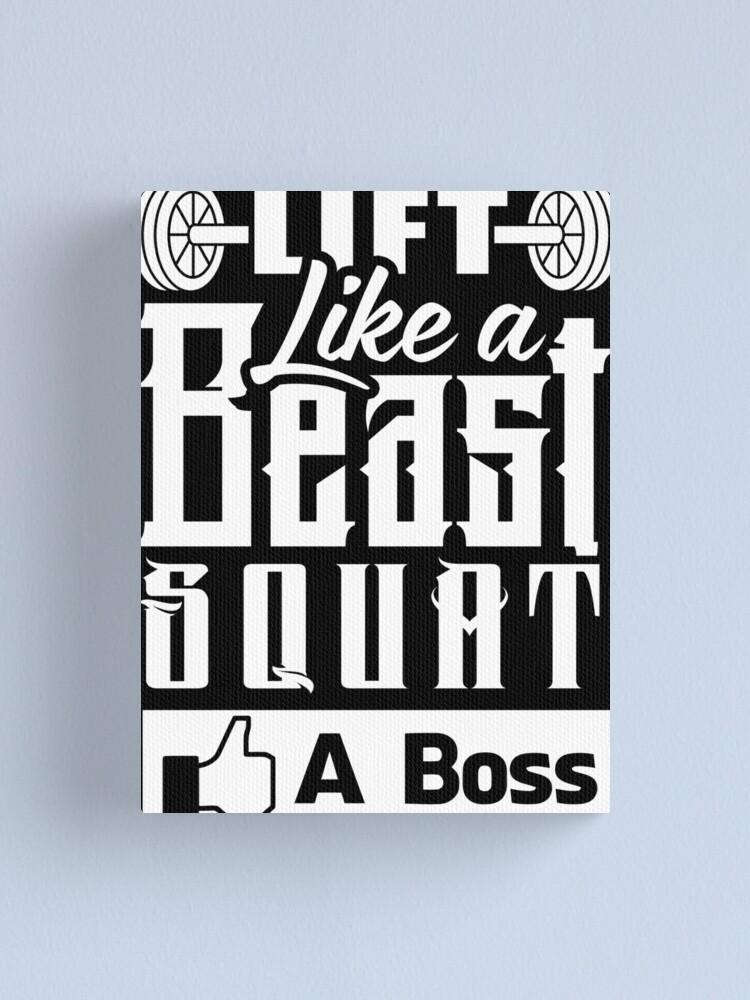 Alternate view of Lift Like A Beast Squat Like A Boss Gym Fitness Canvas Print