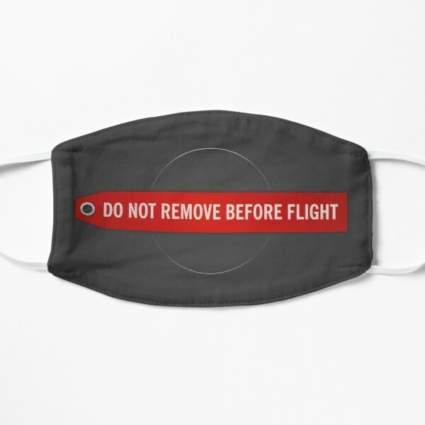 DO NOT REMOVE BEFORE FLIGHT Mask