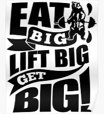 Eat Big Lift Big Get Big Gym Fitness Poster