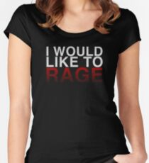 I WOULD LIKE TO RAGE! - Clean  Women's Fitted Scoop T-Shirt