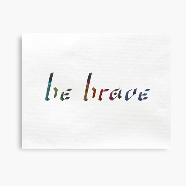 Inspirational Calligraphy Be Brave Canvas Print