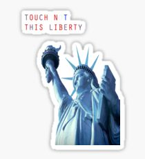 TOUCH NOT THIS LIBERTY Sticker