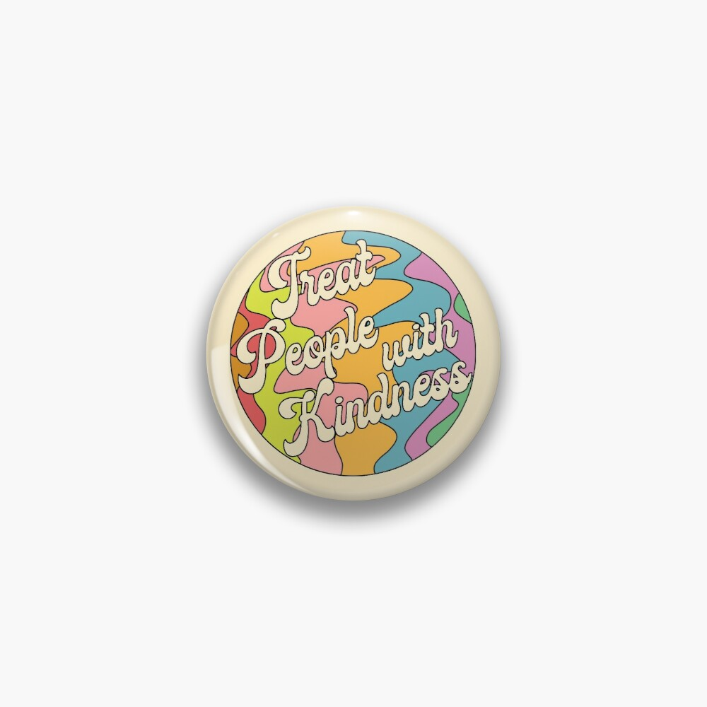 Groovy Treat 'Em With Kindness Design Pin