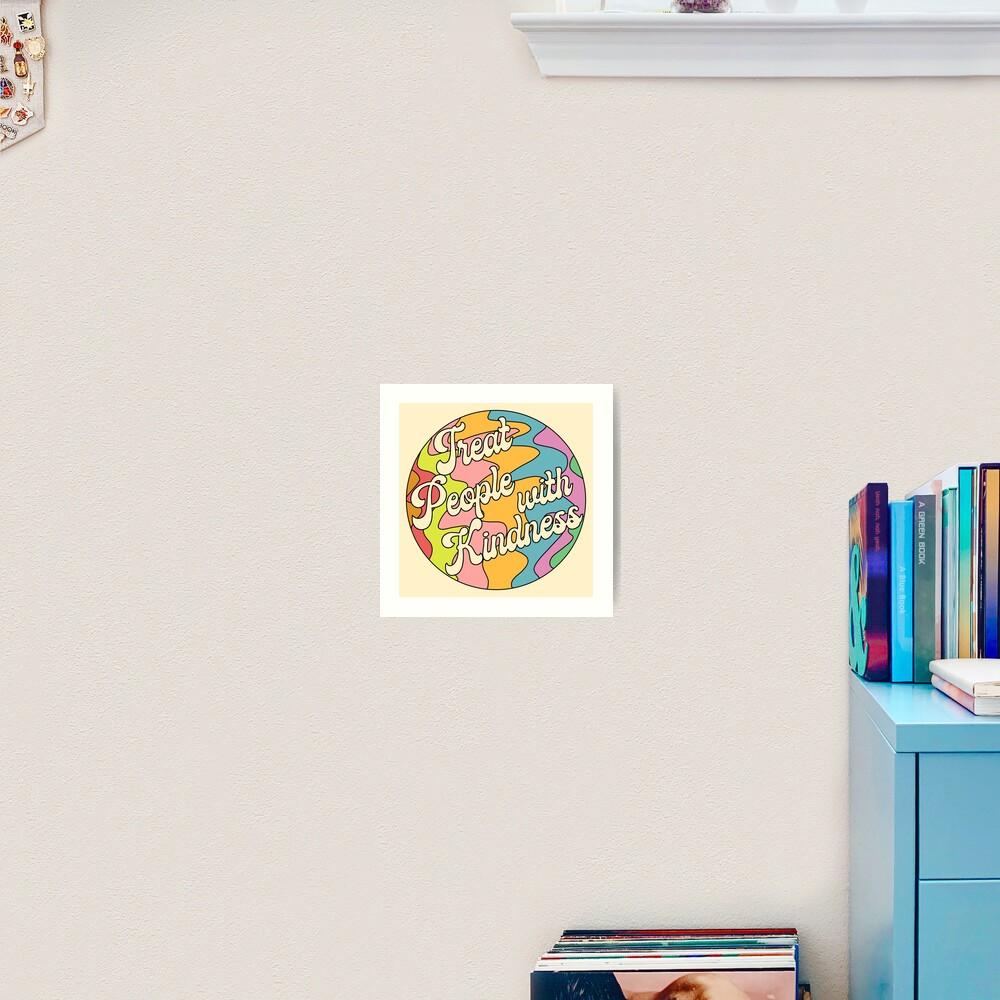 Groovy Treat 'Em With Kindness Design Art Print