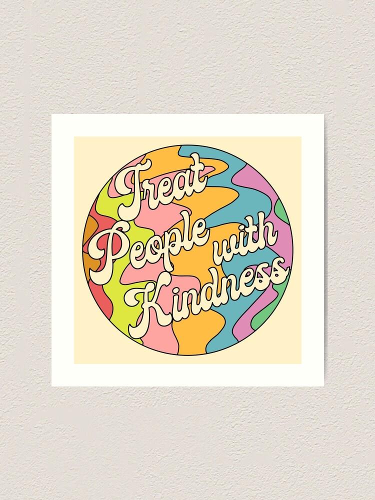 Alternate view of Groovy Treat 'Em With Kindness Design Art Print