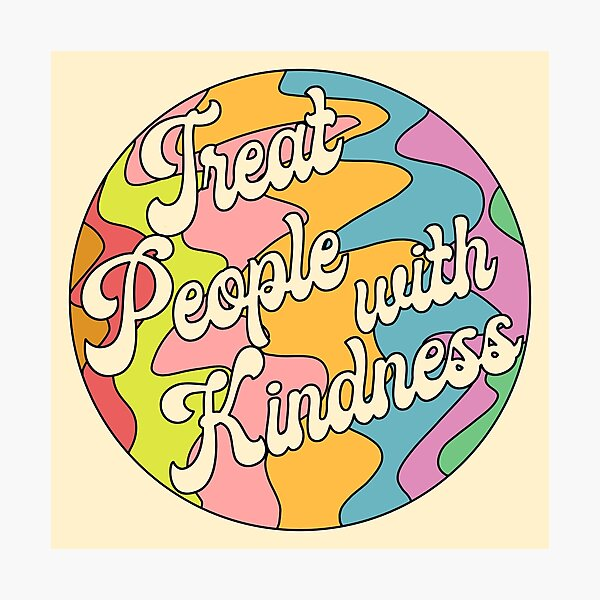 Groovy Treat 'Em With Kindness Design Photographic Print