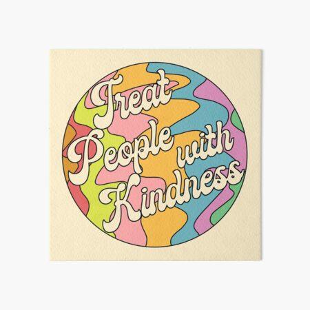 Groovy Treat 'Em With Kindness Design Art Board Print