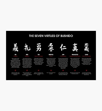 The 7 Virtues of Bushido (white text) Photographic Print