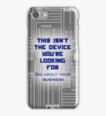 This isn't the Device You're Looking For... iPhone Case/Skin