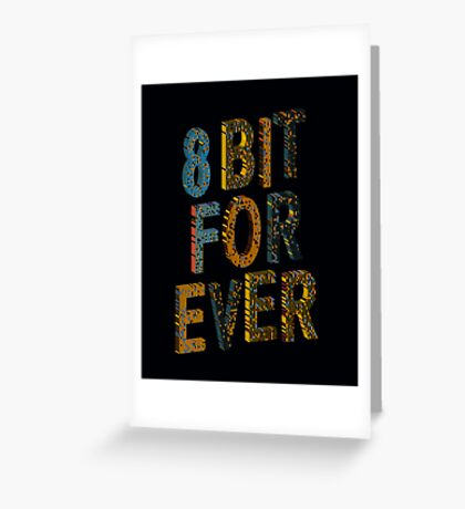 8 bit for ever Greeting Card