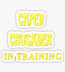 Caped Crusader IN TRAINING Sticker