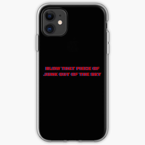 Blow That Piece Of Junk Out Of The Sky iPhone Soft Case