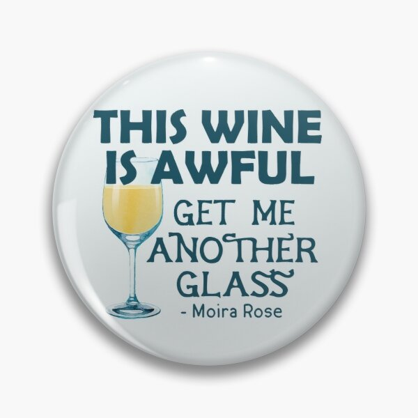 This Wine is Awful Get Me Another Glass Pin