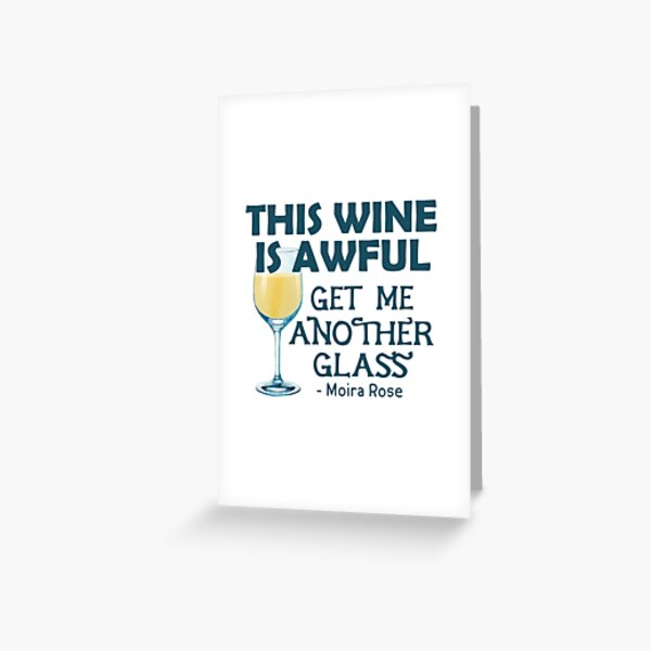 This Wine is Awful Get Me Another Glass Greeting Card