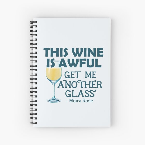 This Wine is Awful Get Me Another Glass Spiral Notebook