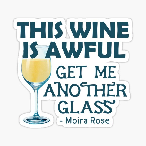 This Wine is Awful Get Me Another Glass Sticker
