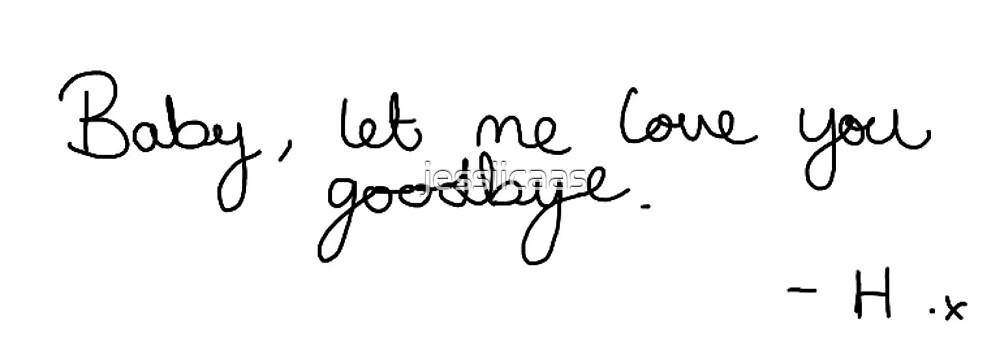 Love you goodbye lyrics Harry handwriting by jessiicaas