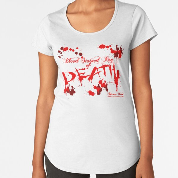 Blood Stained Rag of Death Premium Scoop T-Shirt