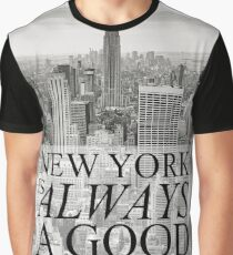 New York is Always a Good Idea Graphic T-Shirt