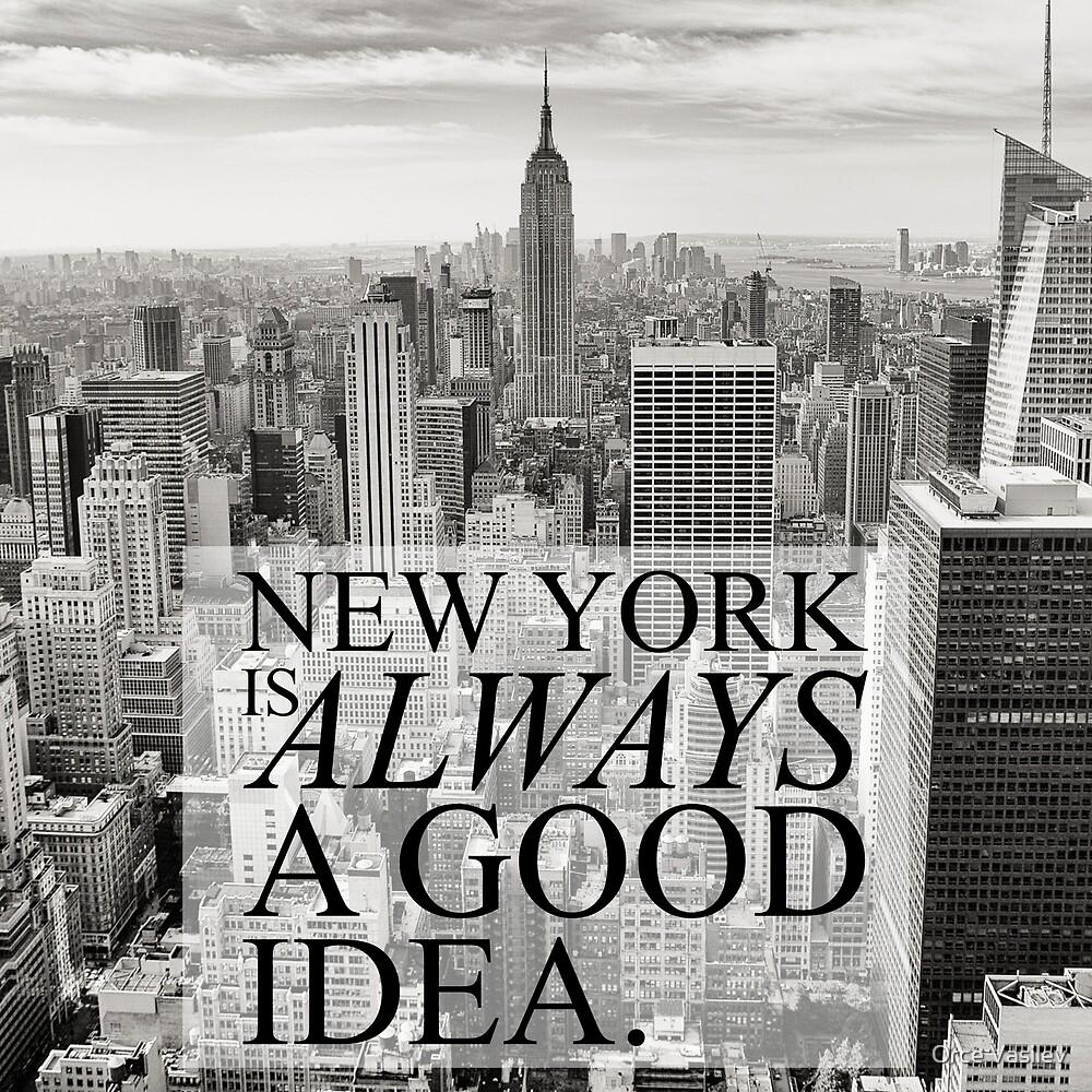 New York is Always a Good Idea by Orce Vasilev