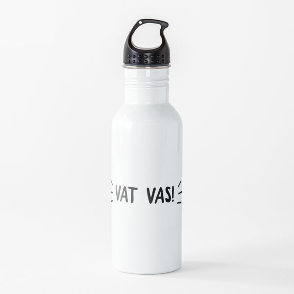 Vat Vas! Water Bottle