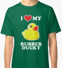 I Love My Rubber Ducky [iPad / iPhone / iPod Case, Print & Tshirt] Classic T-Shirt