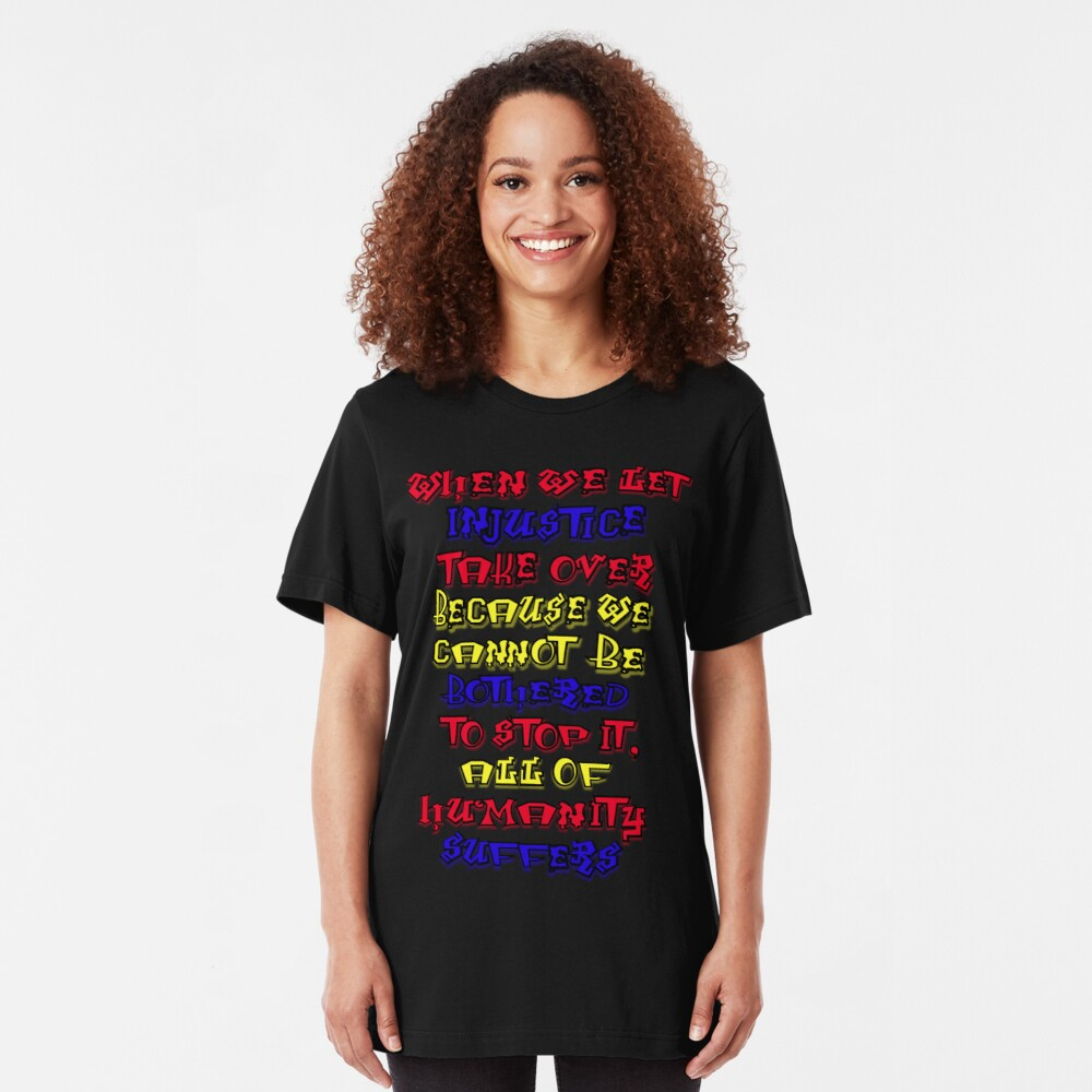 Humanity Suffers Slim Fit T-Shirt