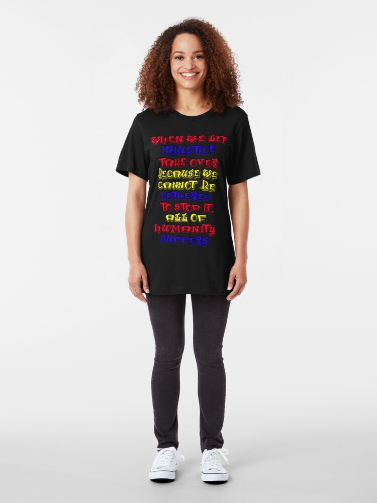Alternate view of Humanity Suffers Slim Fit T-Shirt