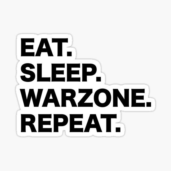 Comer. Dormir. Zona de guerra Repetir. Pegatina