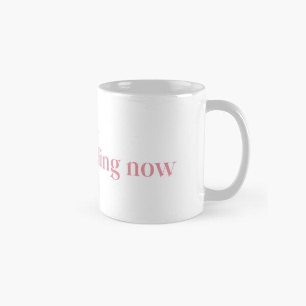 how i'm feeling now Classic Mug