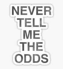 Never Tell Me The Odds! Sticker