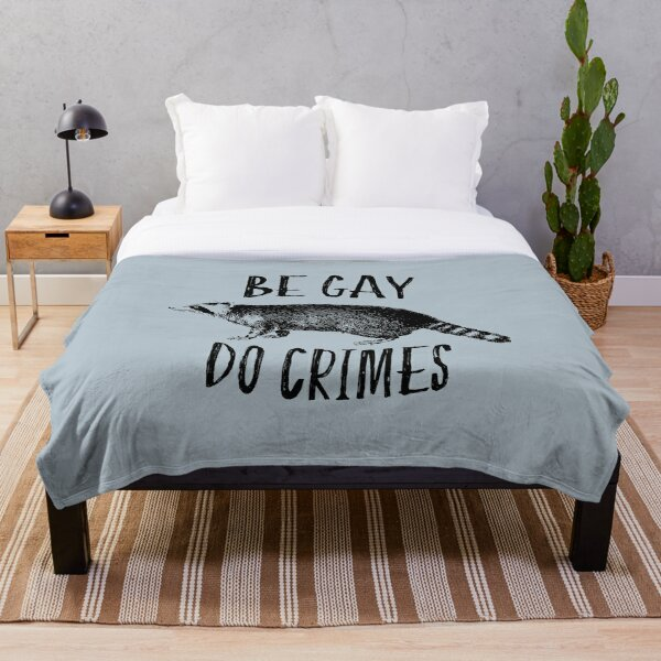 Be Gay, Do Crimes Throw Blanket