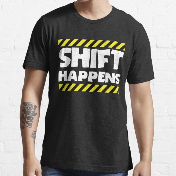 Factory Worker - Warehouse Worker - Shift Happens Essential T-Shirt