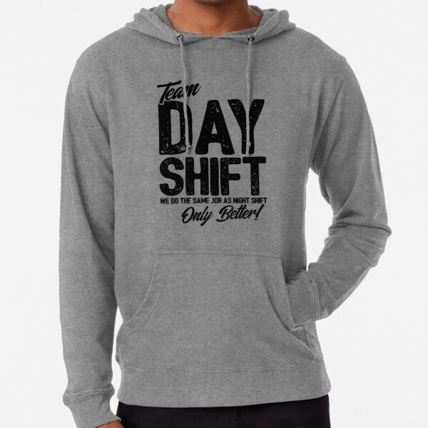 Team Day Shift - Sarcastic Worker Gift - Funny Day Shift Lightweight Hoodie