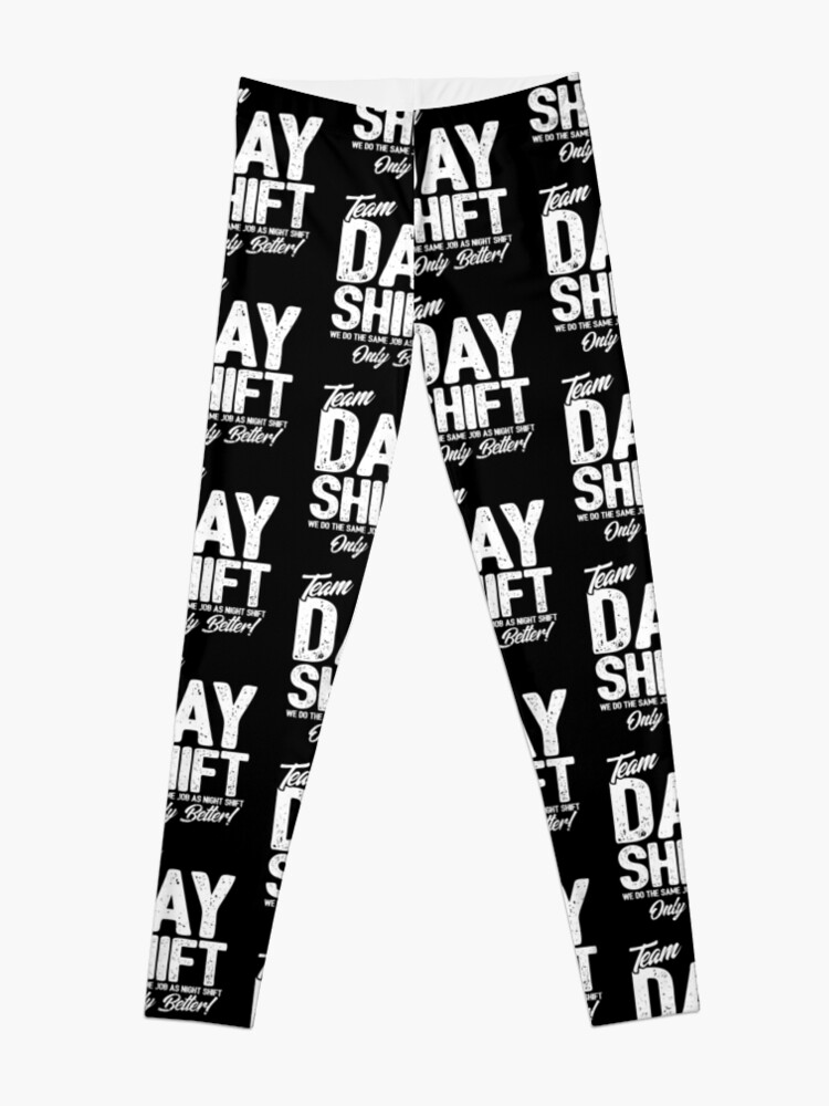Alternate view of Team Day Shift - Sarcastic Worker Gift - Funny Day Shift Leggings