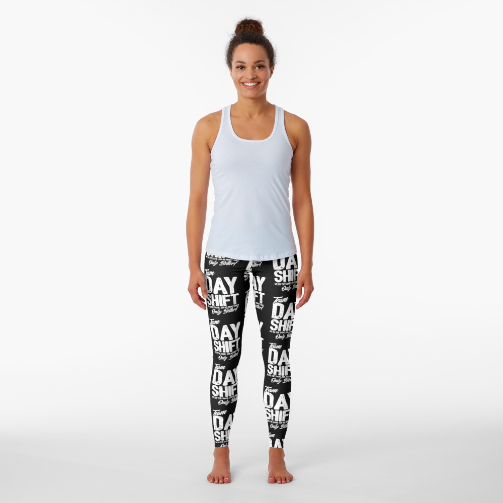 Team Day Shift - Sarcastic Worker Gift - Funny Day Shift Leggings
