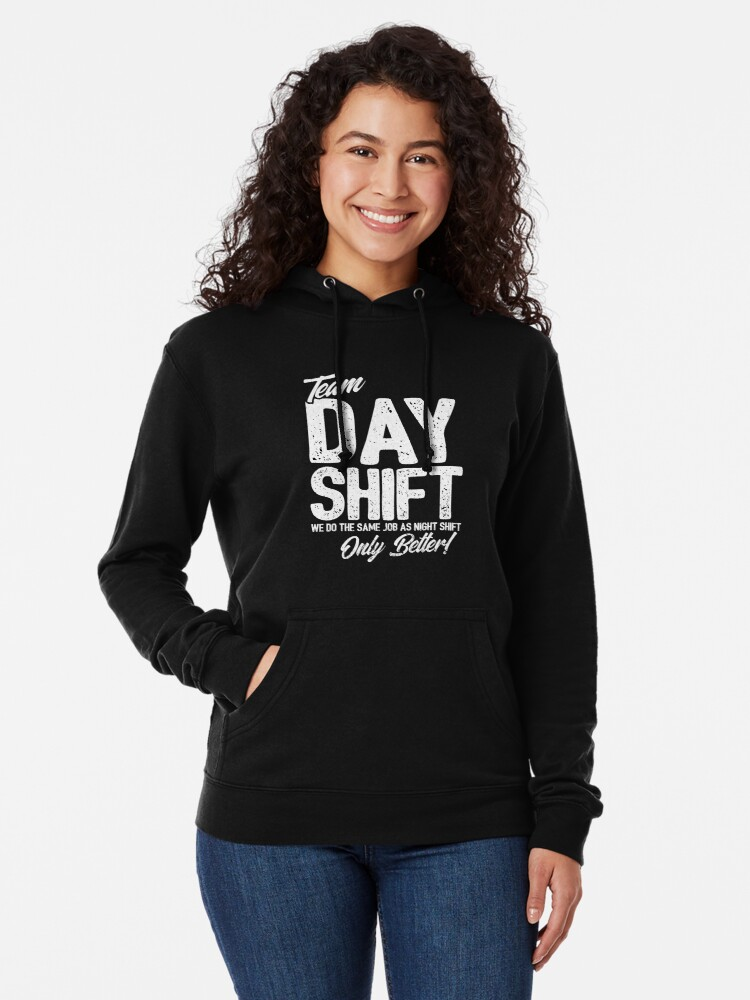 Alternate view of Team Day Shift - Sarcastic Worker Gift - Funny Day Shift Lightweight Hoodie