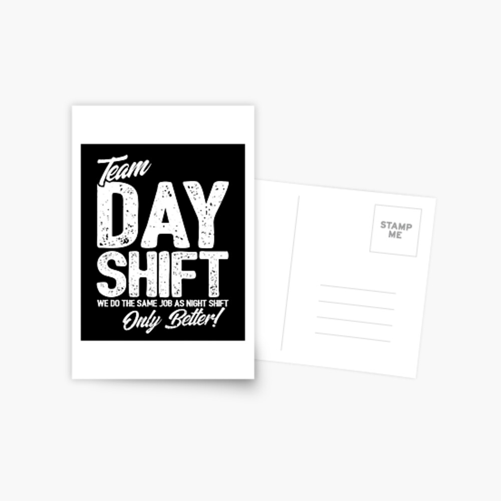 Team Day Shift - Sarcastic Worker Gift - Funny Day Shift Postcard