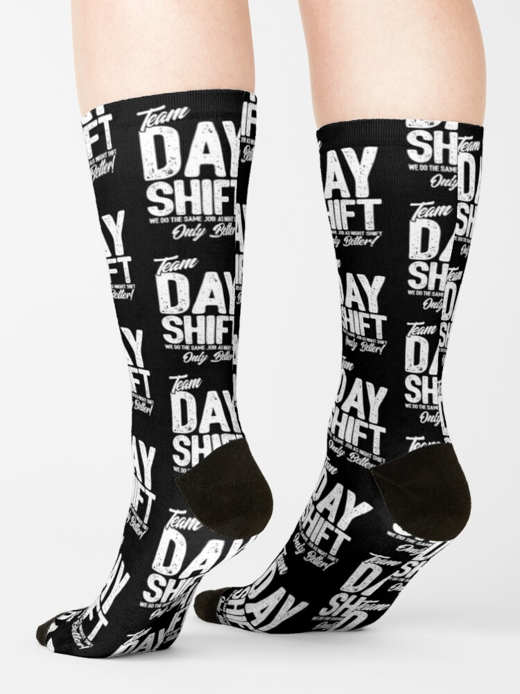 Alternate view of Team Day Shift - Sarcastic Worker Gift - Funny Day Shift Socks