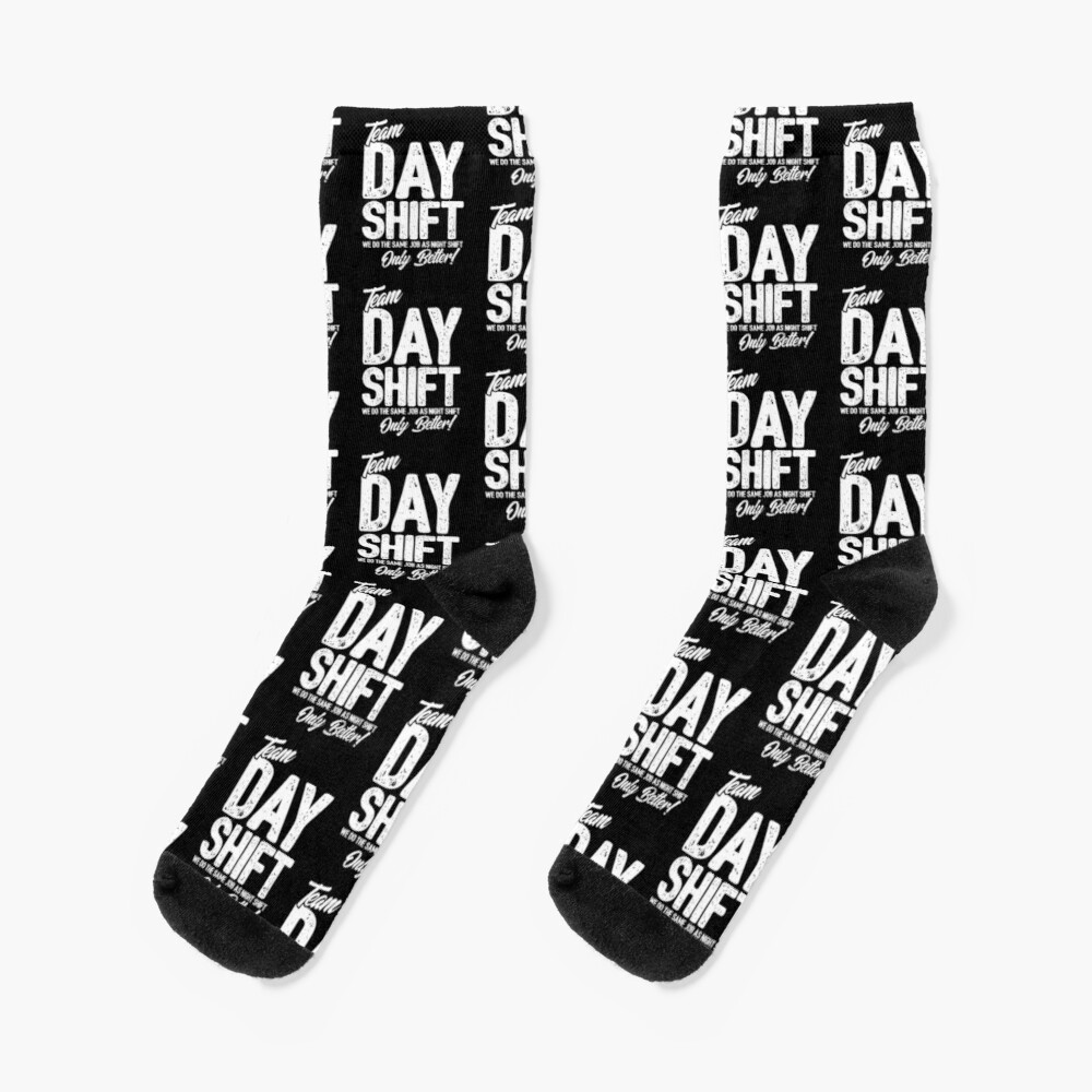 Team Day Shift - Sarcastic Worker Gift - Funny Day Shift Socks