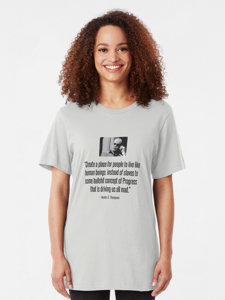 Alternate view of Hunter S. Thompson Quote : Progress Slim Fit T-Shirt