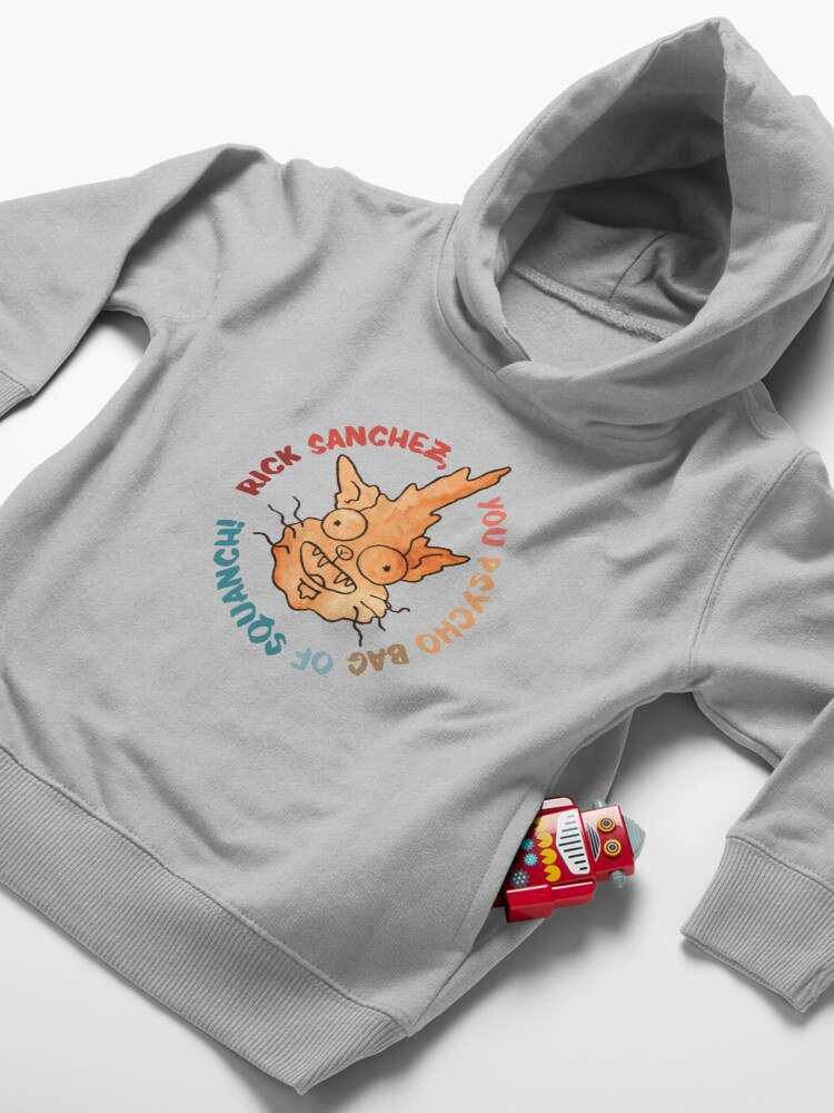 Alternate view of Rick Sanchez! You psycho bag of squanch! - Rick and morty fan art Toddler Pullover Hoodie