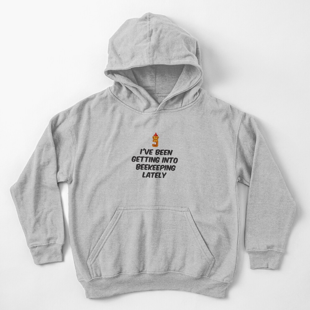 I've getting into beekeeping lately | Quote from Rick and Morty  Kids Pullover Hoodie