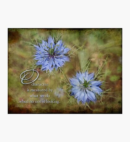 Our character~inspirational Photographic Print