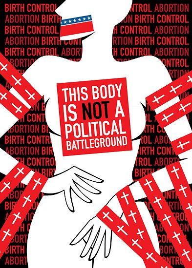 Quot This Body Is Not A Political Battleground Quot Poster By
