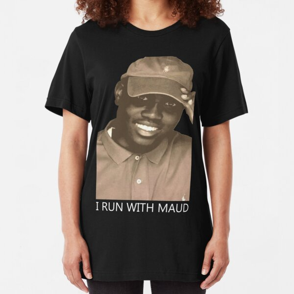 I RUN WITH MAUD - Justice for Ahmaud Arbery  Slim Fit T-Shirt