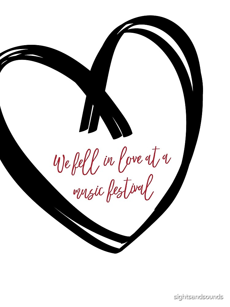 I Fell In Love At A Music Festival Graphic by sightsandsounds