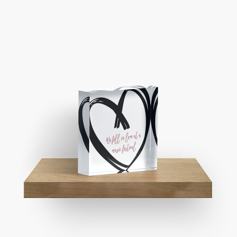 I Fell In Love At A Music Festival Graphic Acrylic Block