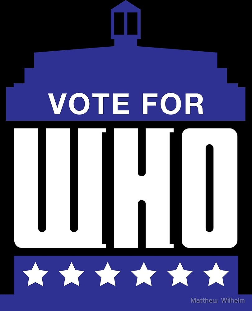 Vote For Who by Matthew  Wilhelm